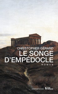 Le Songe d'Empédocle, par Christopher Gérard