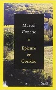 Marcel Conche, Epicure en Corrèze