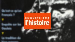 Enquête sur l'histoire n°1 - Hiver 1991-92 - Dossier : 40 siècles d'identité française