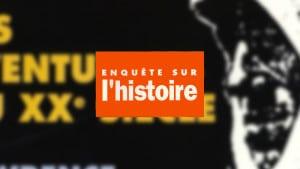 Enquête sur l'histoire n°3 – Eté 1992 - Dossier : Les aventuriers du XXème siècle