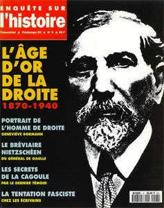 Enquête sur l'histoire n°6 – Printemps 1993 - Dossier : L'âge d'Or de la droite (1870-1940)