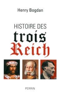 Histoire des trois reich, par Henri Bogdan, éditions Perrin