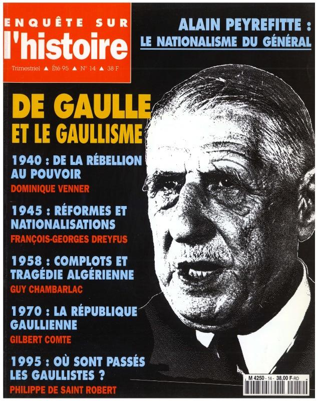 Enquête sur l'histoire n°14 – Eté 1995 – Dossier : Dossier : De Gaulle et le gaullisme