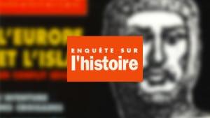 Enquête sur l'histoire n°15 – Hiver 1996 – Dossier : L'Europe et l'Islam, un conflit séculaire