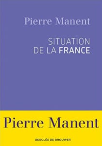 « Situation de la France », de Pierre Manent
