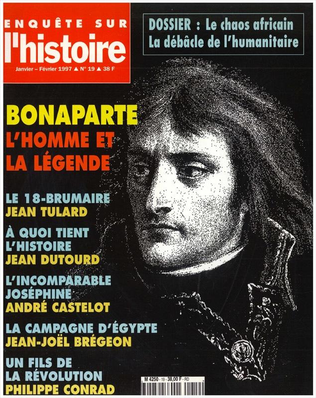 Enquête sur l'histoire n°19 - Hiver 1997 - Dossier : Bonaparte, l'homme et la légende