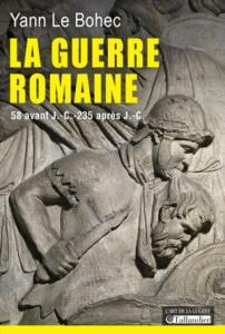 « La guerre romaine », de Yann Le Bohec