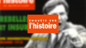Enquête sur l'histoire n°21 – Juin-Juillet 1997 - Dossier : Rebelles et insurgés