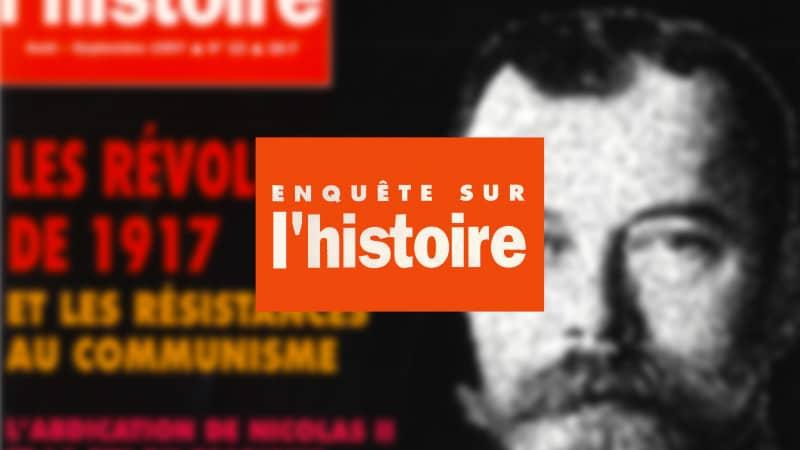 Enquête sur l'histoire n°22 – Août-Septembre 1997 - Dossier : Les révolutions de 1917 et les résistances au communisme