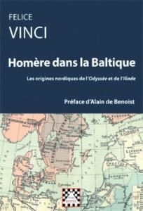 Felice Vinci, Homère dans la Baltique - les origines nordiques de l'Odyssée et de l'Iliade