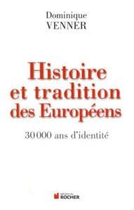 Dominique Venner Histoire et tradition des Européens