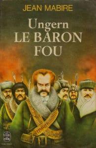 Ungern, le baron fou