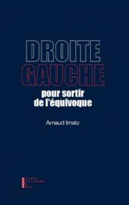 Arnaud Imatz, Droite/Gauche : pour sortir de l'équivoque
