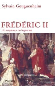 Sylvain Gouguenheim, Frédéric II, un empereur de légende, éditions Perrin (septembre 2015)