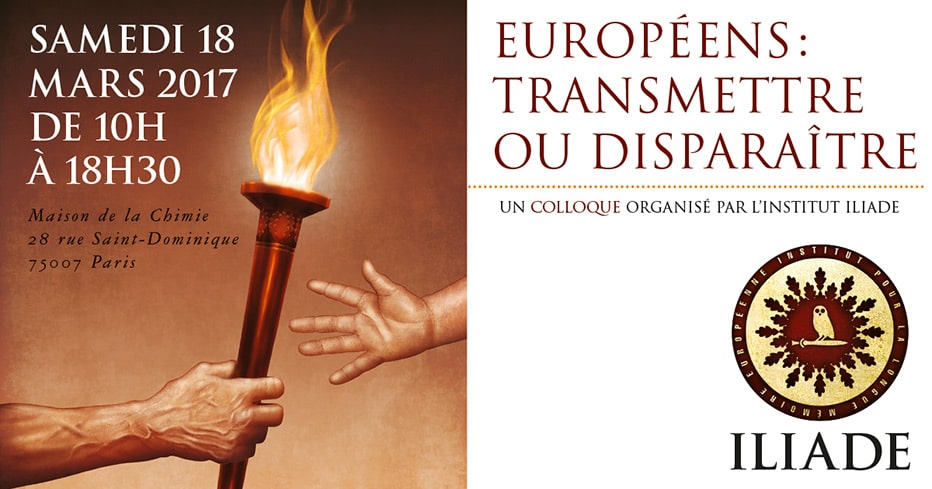 Transmettre ou disparaître. Colloque de l'Institut ILIADE le 18 mars 2017