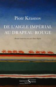 Piotr N. Krasnov, De l'Aigle impérial au drapeau rouge
