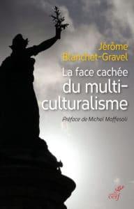 La face cachée du multiculturalisme (Le Cerf, 2018)