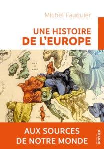 Michel Fauquier, Une histoire de l'Europe, aux sources de notre monde