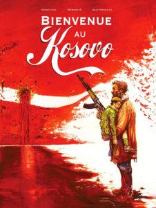 Bienvenue au Kosovo : bande dessinée de Nikola Mirkovic (Auteur), Simona Mogavino (Auteur), Giuseppe Quattrocchi (Illustrations)