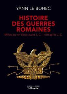 Histoire des guerres romaines, Yann Le Bohec, éd. Tallandier