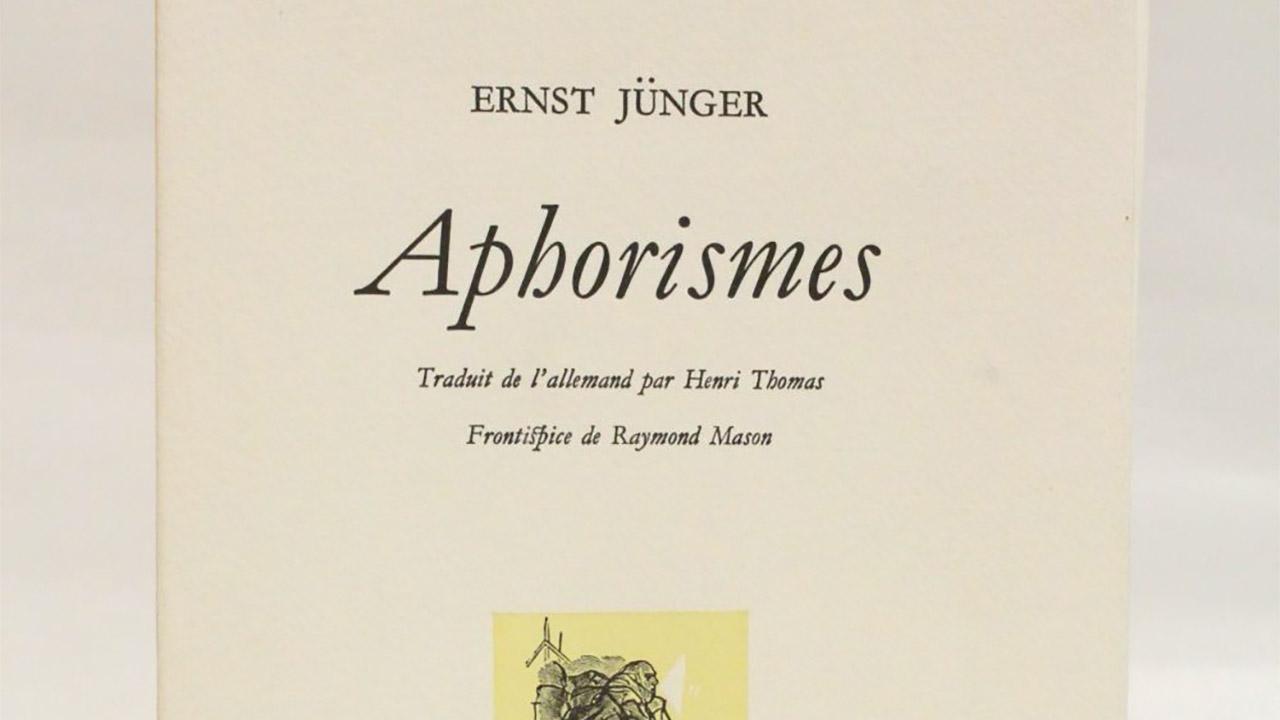 Les Aphorismes d'Ernst Jünger, fragments d'une révolution intérieure