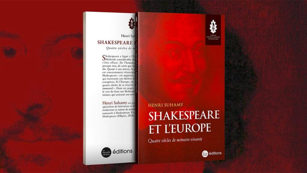 Shakespeare et l'Europe. Quatre siècles de mémoire vivante, d'Henri Suhamy