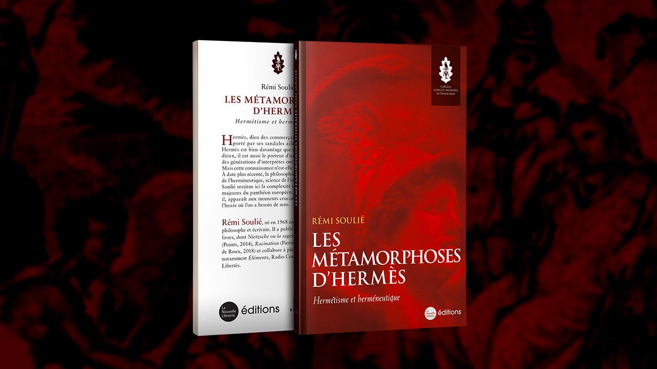 Les Métamorphoses d'Hermès, hermétisme et herméneutique, de Rémi Soulié