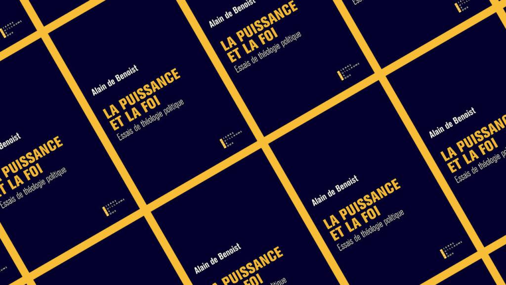 La puissance et la foi, d'Alain de Benoist
