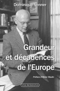 Dominique Venner, Grandeur et décadences de l'Europe